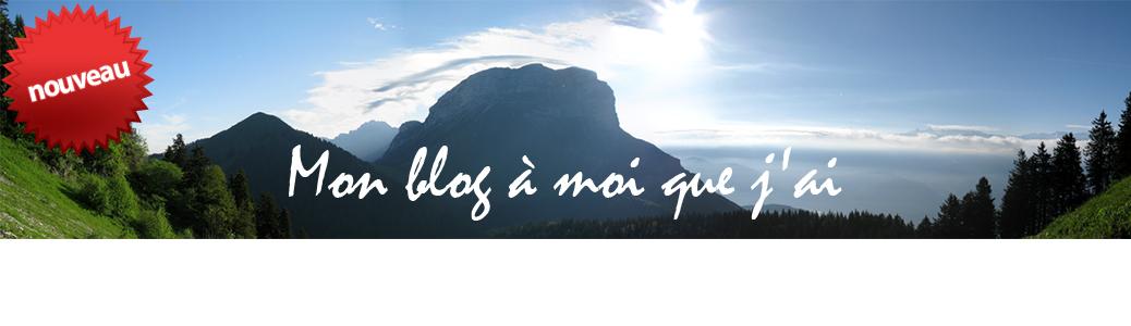 Mon nouveau blog à moi que j'ai